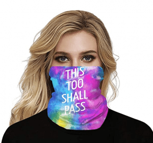 This too shall pass face mask