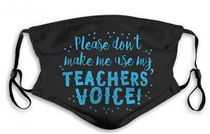 Teacher's Voice Face Mask