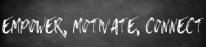 Enpower, Motivate, Connect